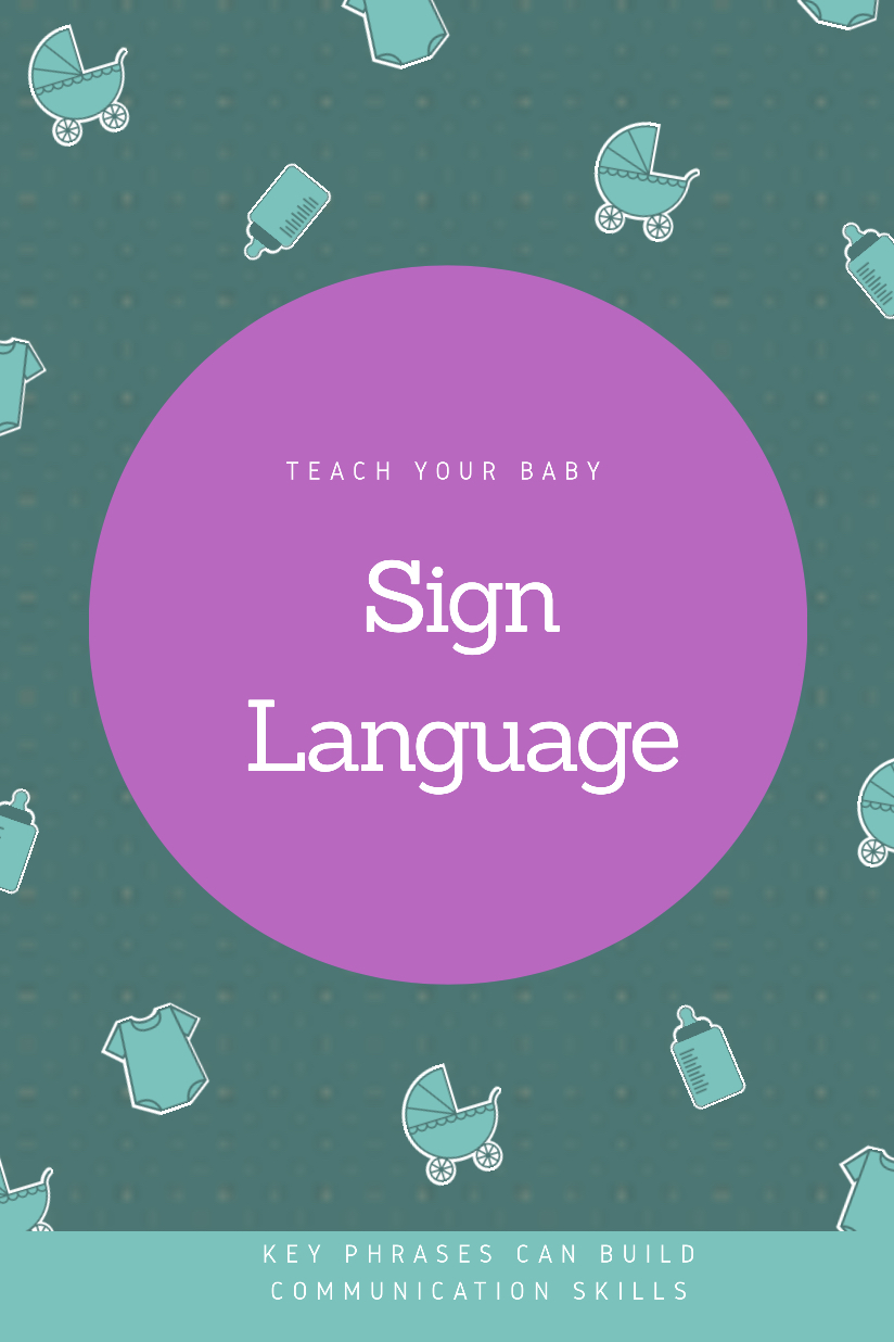"Blog graphic with text that reads ""Teach Your Baby Sign Language"""